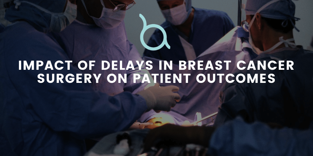 Impact of breast cancer surgery delays during COVID-19 pandemic