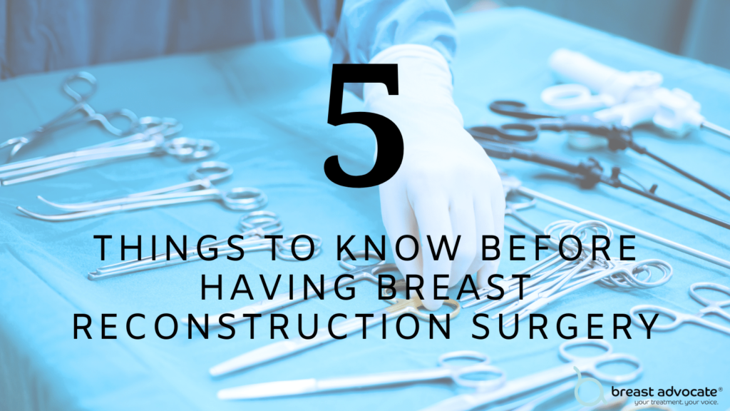 5 things to know before breast reconstruction surgery