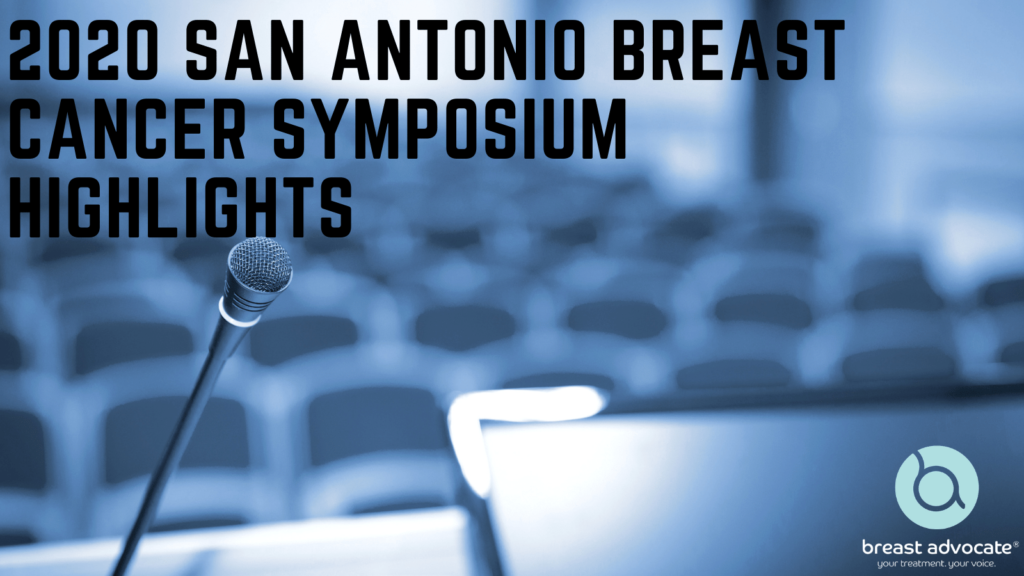 San Antonio Breast Cancer Symposium (SABCS) 2020 Highlights