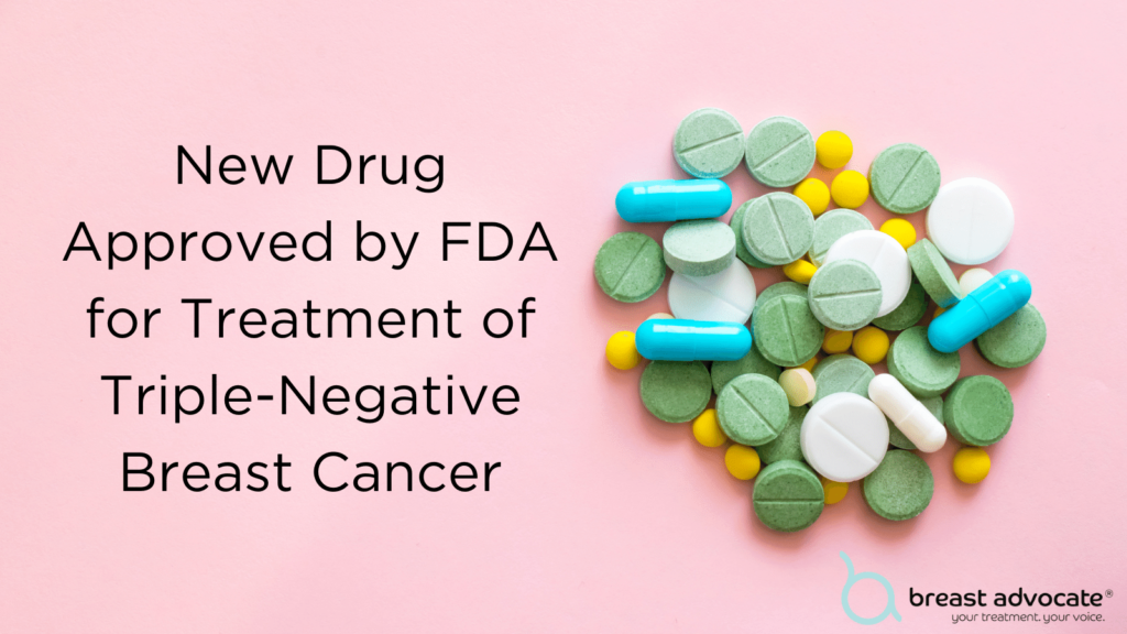 Keyturda (pembrolizumab) approved for treatment of early triple negative breast cancer (TNBC) in combination with chemotherapy