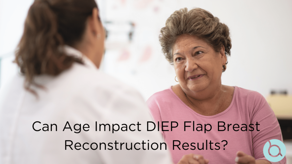 Does your age matter if your want a DIEP flap?